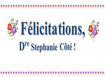 Félicitations, Dre Côté!
